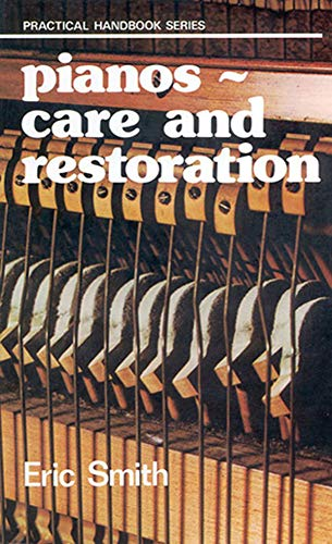 9780718824631: Pianos: Care and Restoration