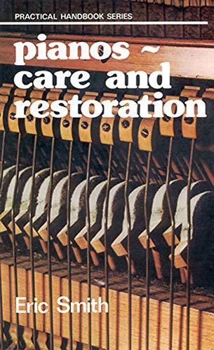9780718824631: Pianos: Care and Restoration (Practical Handbook)