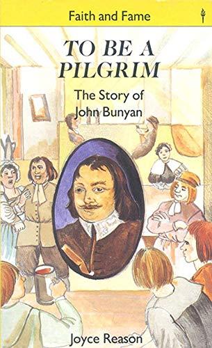 To Be a Pilgrim (Stories of Faith: Joyce Reason
