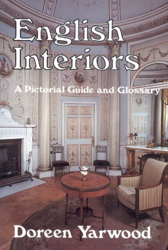 English Interiors: A Pictorial Guide and Glossary