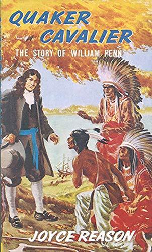 Quaker Cavalier : The Story of William: Reason, Joyce