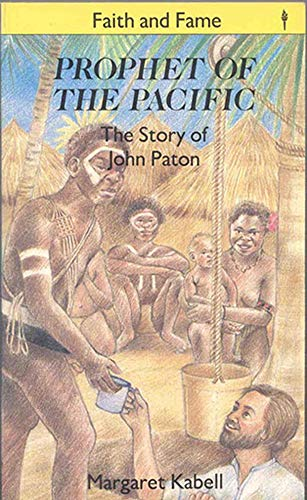 Prophet of the Pacific (Stories of Faith and Fame): Kabell, Margaret