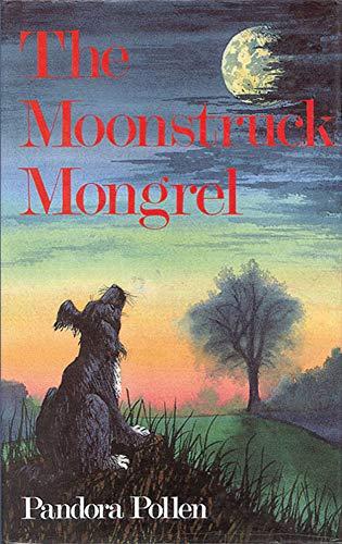 The Moonstruck Mongrel - Pollen, Pandora; Prentice, Warron