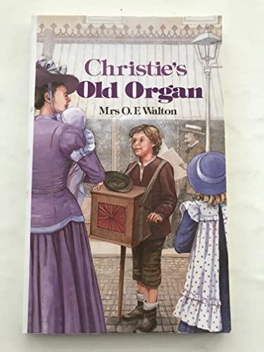 9780718828042: Christie's Old Organ (Classic)