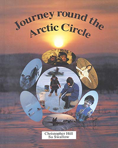 Journey Round the Arctic Circle (0718828453) by Hill, Christopher; Swallow, Su