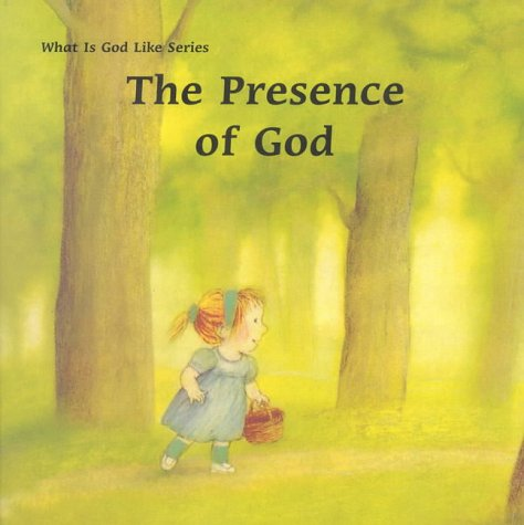 The Presence of God (What is God Like) (9780718828578) by Gaudrat, Marie-Agnes