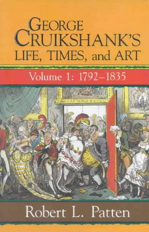 9780718828721: George Cruikshank's Life, Times and Art: Volume 1: 1792-1835