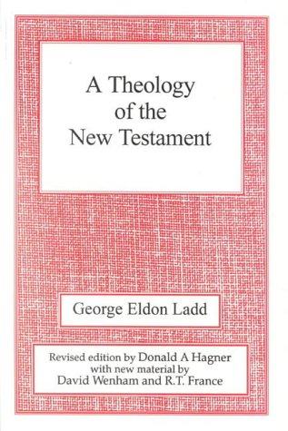 9780718829155: A Theology of the New Testament: Revised Edition