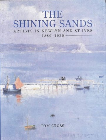 9780718829254: The Shining Sands: Artists in Newlyn and St. Ives 1880-1930