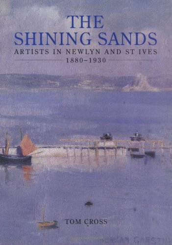 9780718829261: The Shining Sands: Artists in Newlyn and St Ives 1880-1930