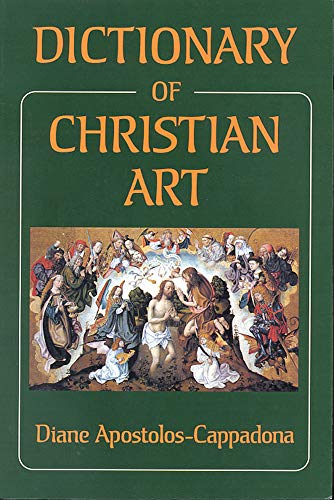 Dictionary of Christian Art: Apostolos-Cappadona, Diana