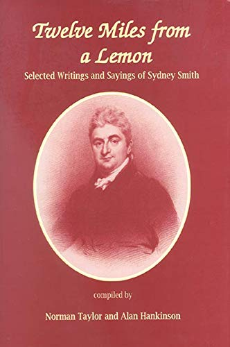 9780718829513: Twelve Miles From a Lemon: Selected Writings and Sayings of Sydney Smith