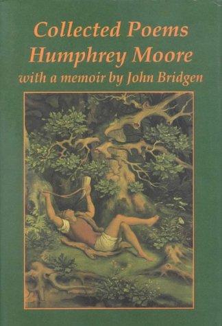 Collected Poems. With a Memoir by John Bridgen.: Humphrey Moore.