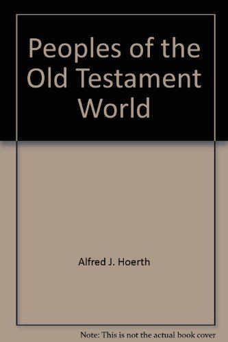 Peoples of the Old Testament World: Alfred J. and