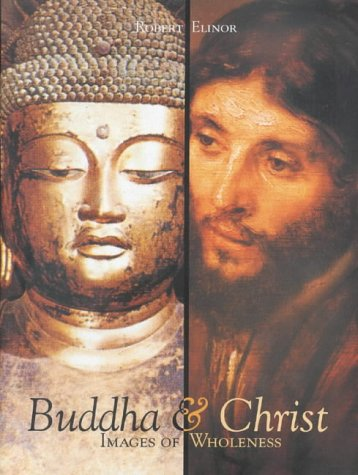9780718830113: Buddha and Christ: Images of Wholeness