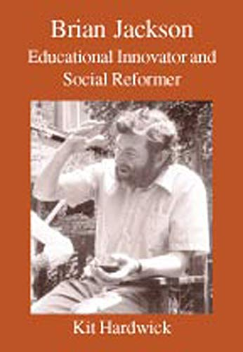 9780718830250: Brian Jackson: Educational Innovator and Social Reformer