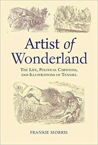 9780718830564: Artist of Wonderland: The Life, Political Cartoons, and Illustrations of Tenniel