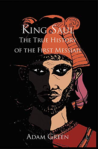 King Saul: The True History of