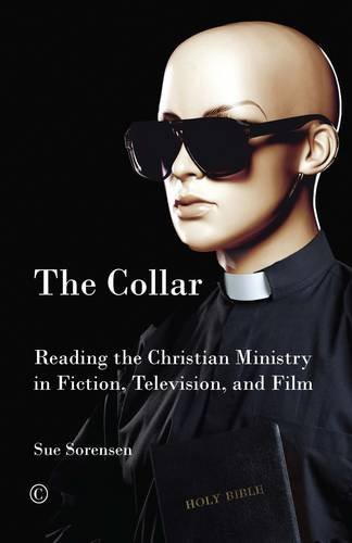 9780718842765: Collar, The: Reading Christian Ministry in Fiction, Television, and Film