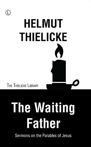 9780718843090: The Waiting Father: Sermons on the Parables of Jesus