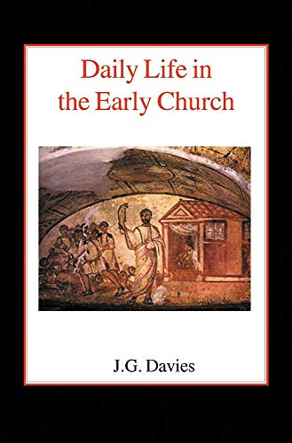 9780718890193: Daily Life in the Early Church (Studies in the Church Social History of the First Five Centu)