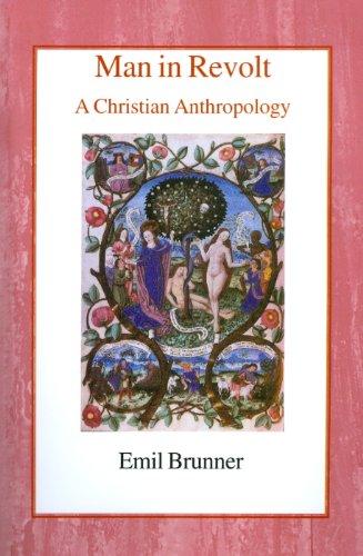 Man in Revolt: A Christian Anthropology: Brunner, Emil