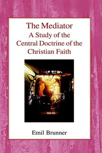 9780718890506: The Mediator: A Study of the Central Doctrine of the Christian Faith