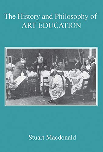 9780718891534: The History and Philosophy of Art Education