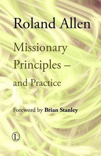 Missionary Principles: and Practice (Roland Allen Library) (0718891708) by Roland Allen