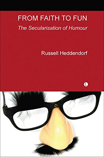 From Faith to Fun: The Secularisation of Humor: Heddendorf, Russell