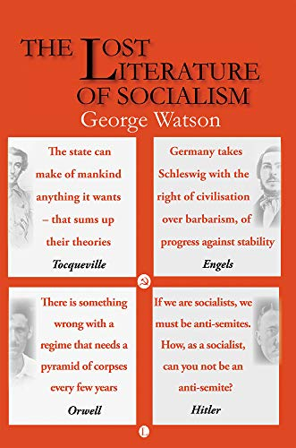 The Lost Literature of Socialism, 2nd Edition (0718892275) by George Watson