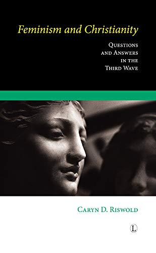 9780718892487: Feminism and Christianity: Questions and Answers in the Third Wave