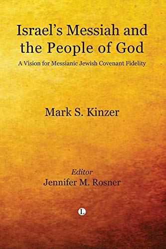 9780718892609: Israel's Messiah and the People of God: A Vision for Messianic Jewish Covenant Fidelity