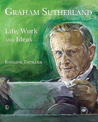 9780718893408: Graham Sutherland: Life, Work and Ideas