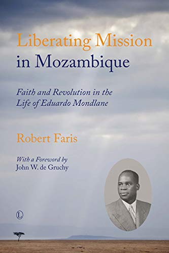 Liberating Mission in Mozambique: Faris, Robert