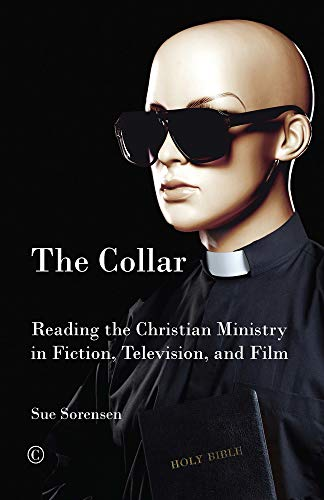 9780718893644: The Collar: Reading Christian Ministry in Fiction, Television, and Film