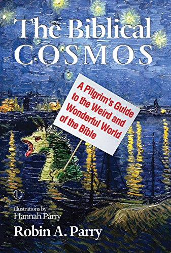 9780718893996: The Biblical Cosmos: A Pilgrim's Guide to the Weird and Wonderful World of the Bible