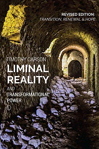 9780718894016: Liminal Reality and Transformational Power: Revised Edition: Transition, Renewal and Hope