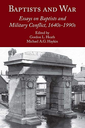 9780718894085: Baptists and War: Essays on Baptists and Military Conflict, 1640s-1990s