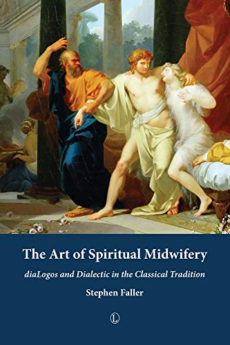 9780718894153: The Art of Spiritual Midwifery: diaLogos and Dialectic in the Classical Tradition