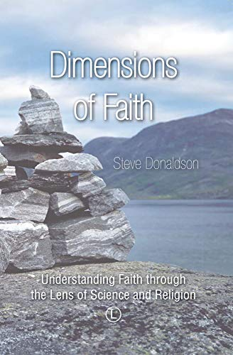 9780718894214: Dimensions of Faith: Understanding Faith through the Lens of Science and Religion