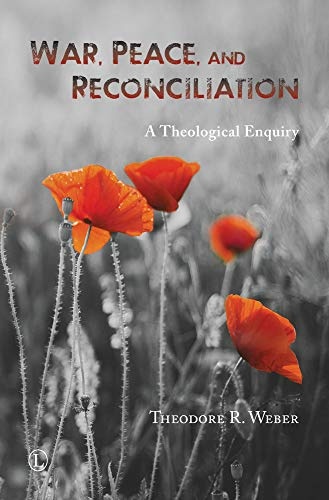 9780718894375: War, Peace and Reconciliation: A Theological Enquiry