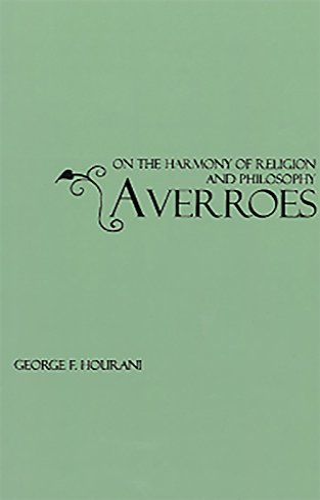 On the Harmony of Religion: A Translation: Averroes