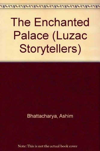 The Enchanted Palace (Luzac Storytellers) (English and Hindi Edition) (9780718910020) by Bhattacharya, Ashim; Basu, Champaka; Welch, Amanda; Perrault, Charles