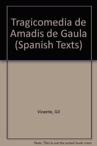 9780719002090: Tragicomedia de Amadis de Gaula (Spanish Texts)