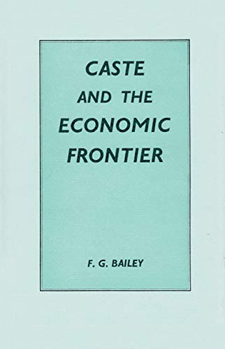 Caste and the Economic Frontier: A Village in Highland Orissa