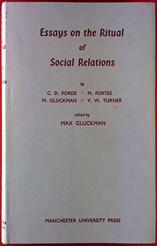 essays on the ritual of social relations In the introduction and in his opening essay  was one of the first to develop a modern theory of ritual that social  giesen foregrounds emotion and its relation.