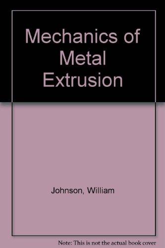 9780719002687: Mechanics of Metal Extrusion