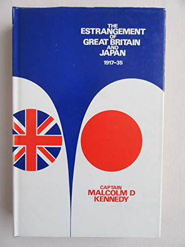9780719003523: The Estrangement of Great Britain and Japan, 1917-35