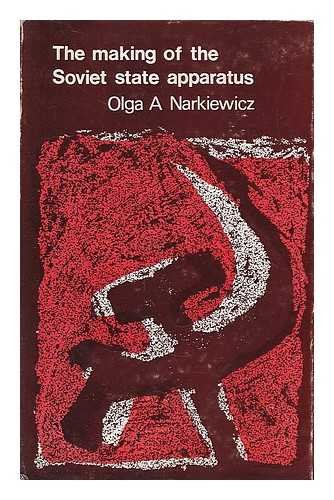 The Making of the Soviet State Apparatus: Olga A. Narkiewicz